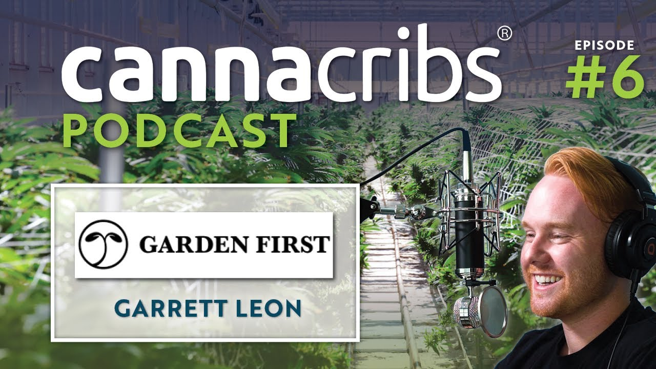 Garden First CannaCribs Podcast