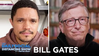 Bill Gates on Fighting Coronavirus | The Daily Social Distancing Show