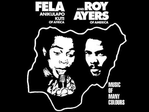 Fela Kuti & Roy Ayers - Africa, Center of the World