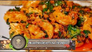 Úžasné pikantní krevety na česneku - Nebudete věřit jak jsou dobré!