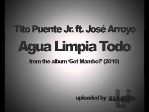 Tito Puente Jr ft. José Arroyo - Agua Limpia Todo