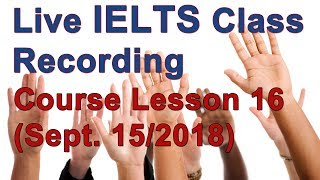 IELTS Live Class – Strategies for High Scores – Course Session 16