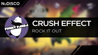NuDISCO || Crush Effect - Rock It Out