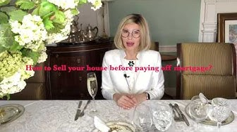 HOW TO SELL YOUR HOUSE BEFORE PAYING OFF YOUR MORTGAGE?
