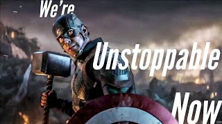 The Avengers EndGame - We're Unstoppable Now