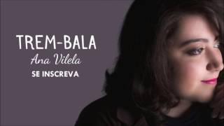 Baixar Ana Vilela- Trem Bala (Audio Oficial)