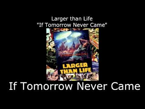 Larger Than Life -  If Tomorrow Never Came (Full Album)