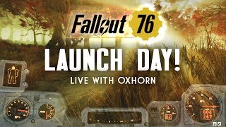 Fallout 76 Launch Day Part 1 - Live with Oxhorn