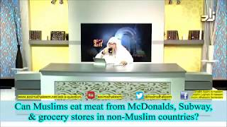 Can Muslims eat from McDonald's, Subway & Grocery stores in Non Muslim countries? - Assim Al Hakeem