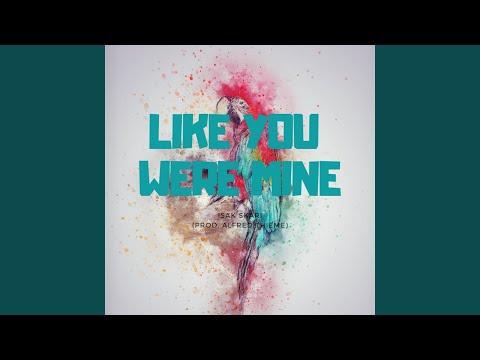 Like You Were Mine