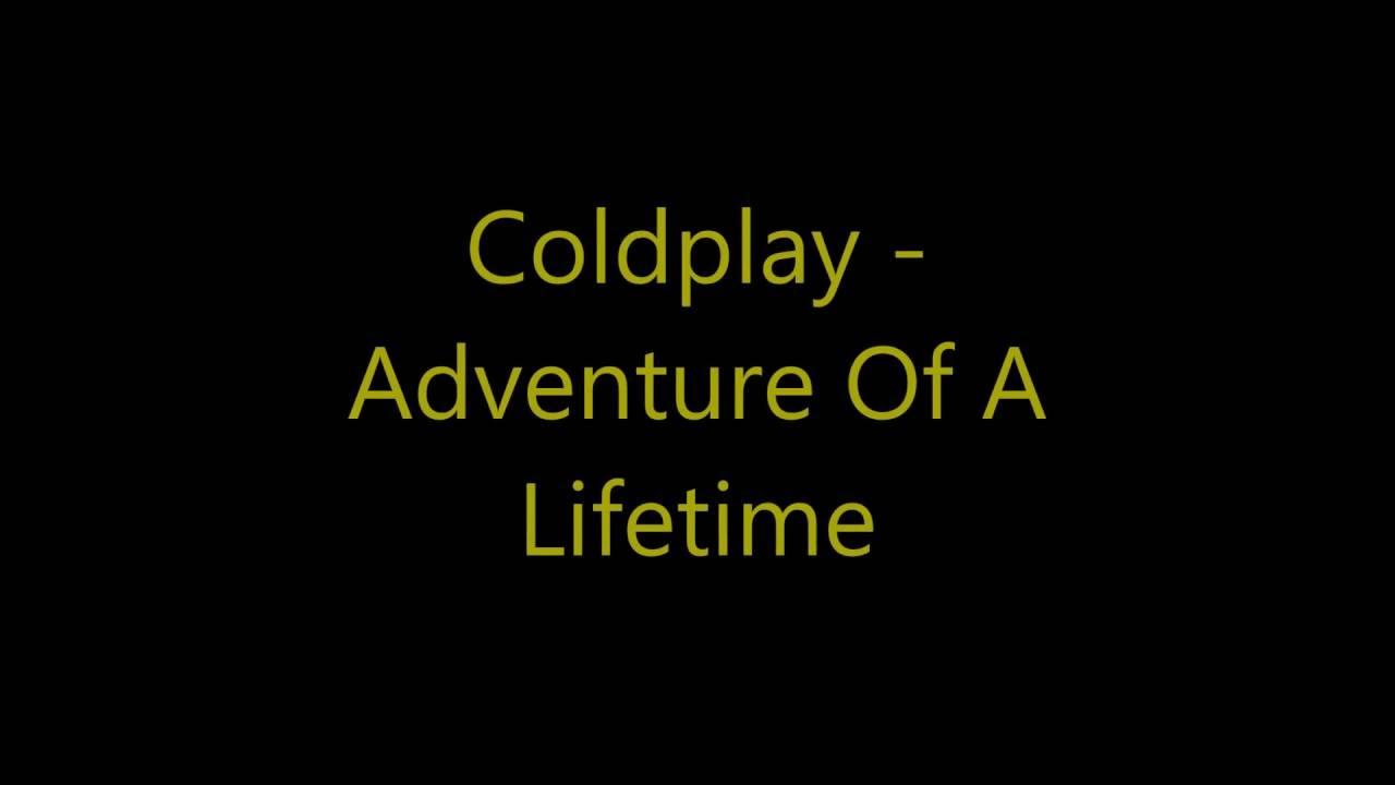 coldplay adventure of a lifetime lyrics doovi