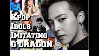 K-POP IDOLS IMITATING G DRAGON