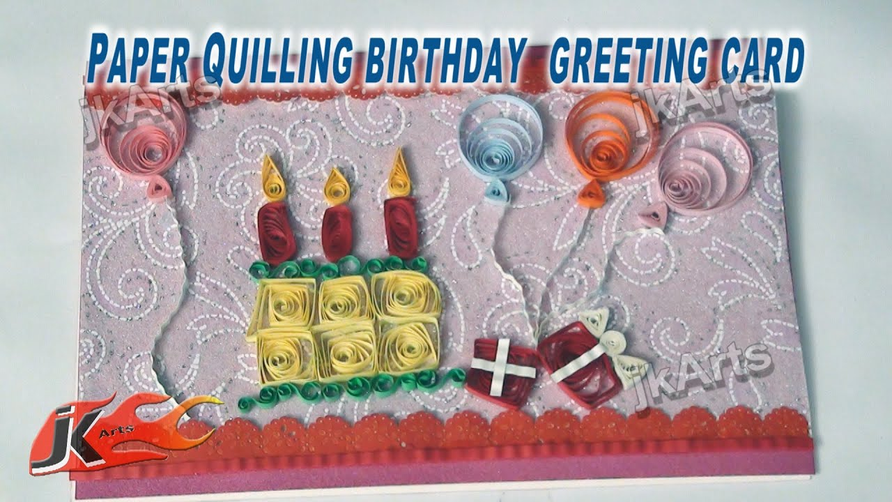 Papercraft DIY Paper Quilling Birthday Greeting Card |  How to make | JK Arts 258