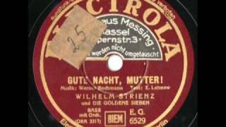 Wilhelm Strienz - Gute Nacht, Mutter!