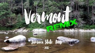 Camping - Jamaica State Park VT  - REMIX