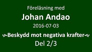 Johan Andao - Beskydd mot negativa krafter 2av3