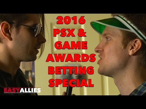 Easy Allies PSX / Game Awards 2016 Betting Special!