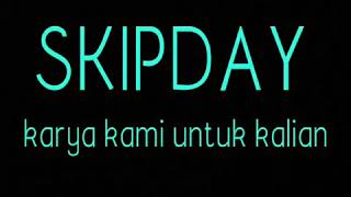 Skipday : Semoga Dia Bahagia