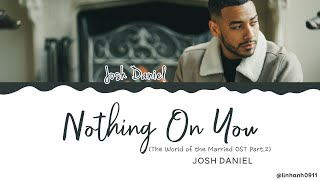 Gambar cover Josh Daniel – Nothing On You [The World of the Married OST Part 2] Lyrics [Color Coded_Han_Rom_Eng]