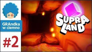 Supraland PL #2 | Odkryłem mroczny korytarz... D: