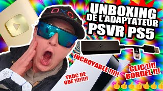 HORS SERIE : Adaptateur PS5 PSVR Camera PS4 UNBOXING !!!! | VR4Player