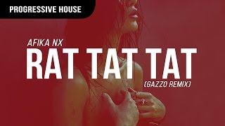 Afika NX - Rat Tat Tat (Gazzo Remix)