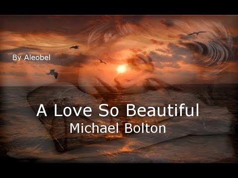 A Love So Beautiful ♥ - Michael Bolton - Traduzione in Italiano