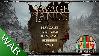 Savage Lands Review (Early Access) - Worth a Buy?