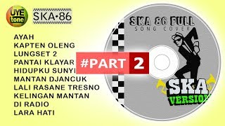 SKA 86 FULL SONG Reggae SKA Version Part2