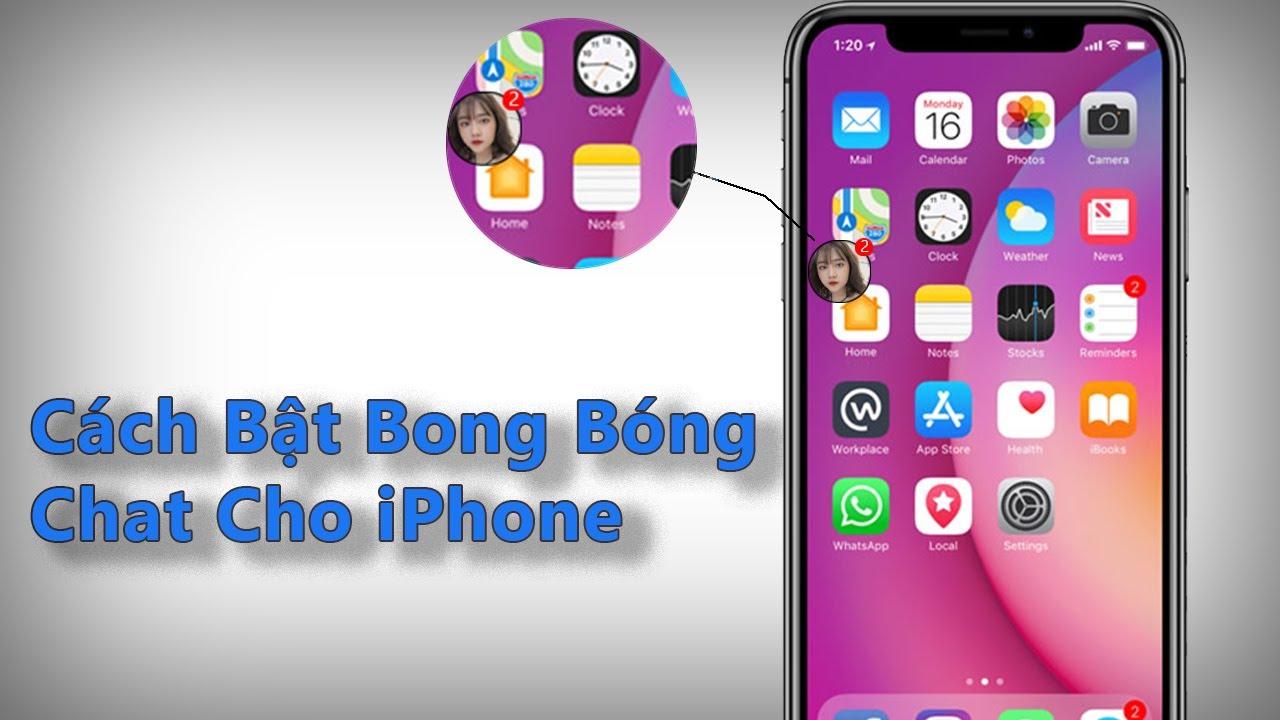 Cách Bật Bong Bóng Chat Cho Iphone Rất Đơn Giản