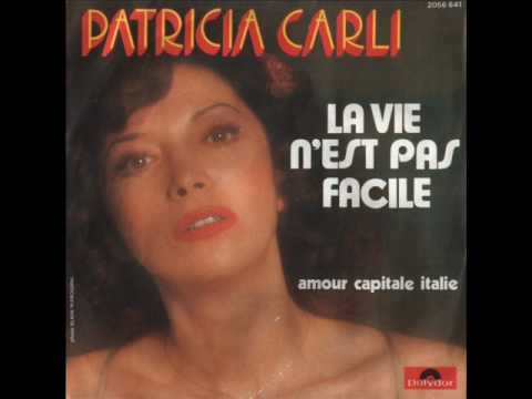 La vie n'est pas facile - Patricia Carli (Патриция Карли)