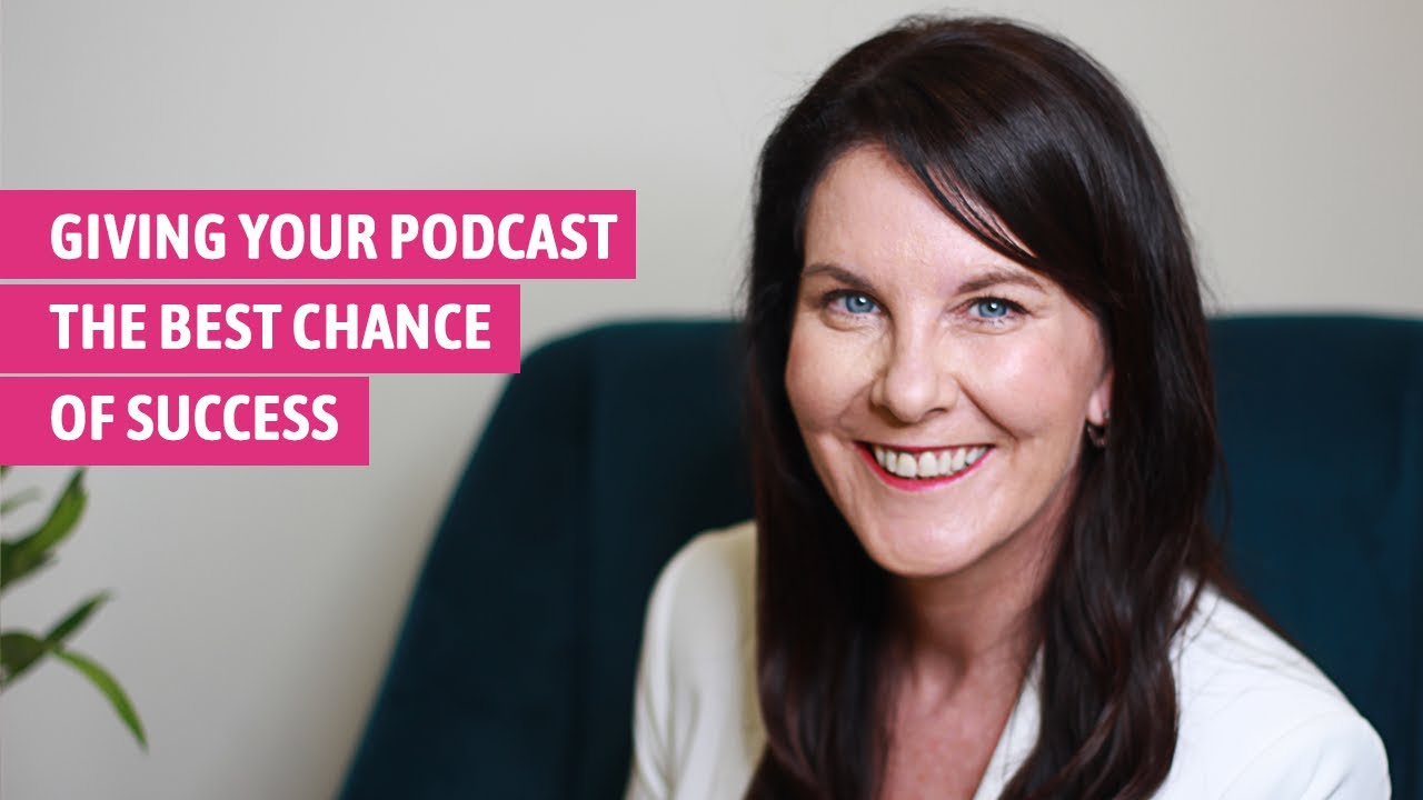 Giving Your Podcast The Best Chance Of Success