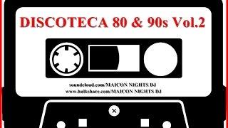 DISCOTECA 80s Vol.2 (70s/80s/90s/Flashback/Italo Disco/SynthPop/Classic Rock) by MAICON NIGHTS DJ