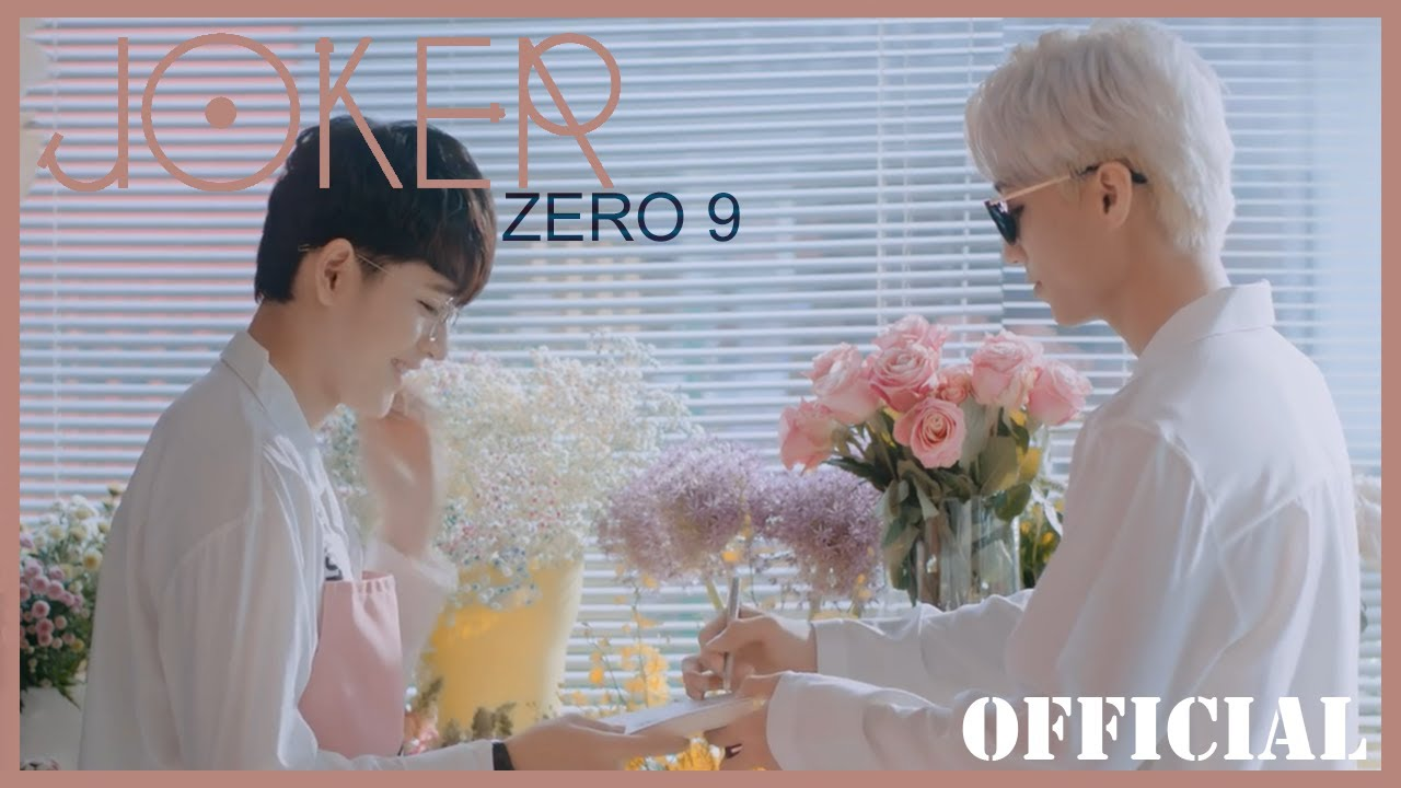 ZERO 9 - 'JOKER' |  Official MV
