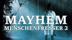Mayhem – Menschenfresser 2 (Horrofilm, Spielfilm in voller Länge, deutsch, gratis)