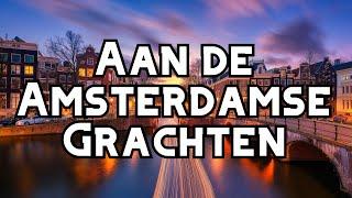 Aan de Amsterdamse grachten - Dutch Folk song