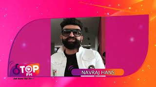 Actor Navraj Hans has a message for you about RJ Niyati and Top FM | Top FM Radio Station