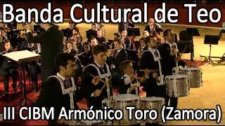 Banda Cultural de Teo: Libertadores - III CIBM Armónico (Toro - Zamora)