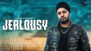 Jealousy : Simar Sandhu | Preet Romana | Jagtar Moosewala | Latest Song 2019