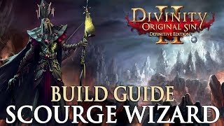 Divinity Original Sin 2 Definitive Edition Builds - Scourge Wizard (Mage Build)