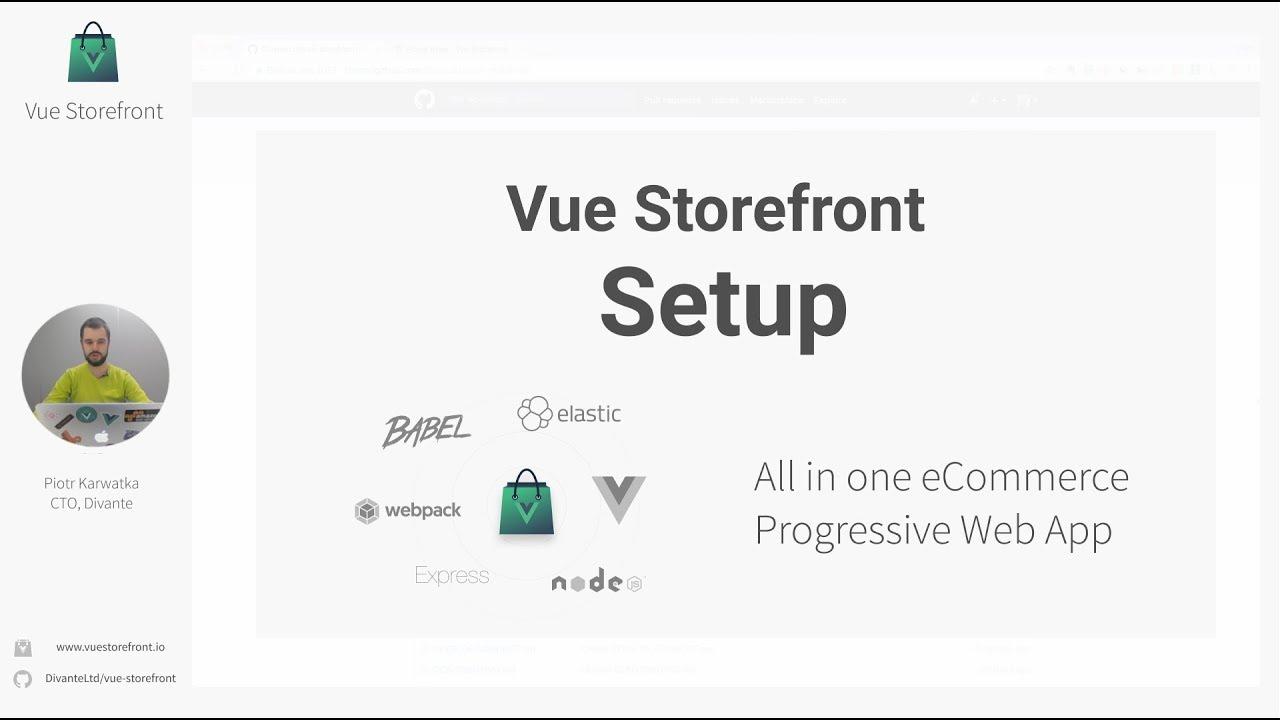Vue Storefront Setup #02 Technical Webcast - Updated 2018