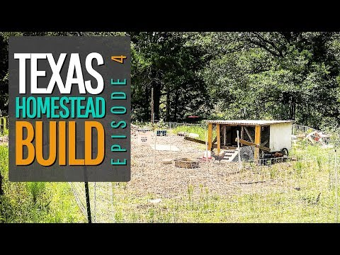 Texas Homestead Build - Episode 4