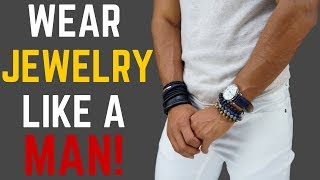 Zapętlaj How to Wear Jewelry Like a MAN! | Teachingmensfashion