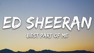 Ed Sheeran - Best Part Of Me (Lyrics / Lyric Video) Ft. YEBBA