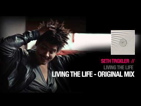 Seth Troxler - Living The Life - ( Crosstown Rebels)