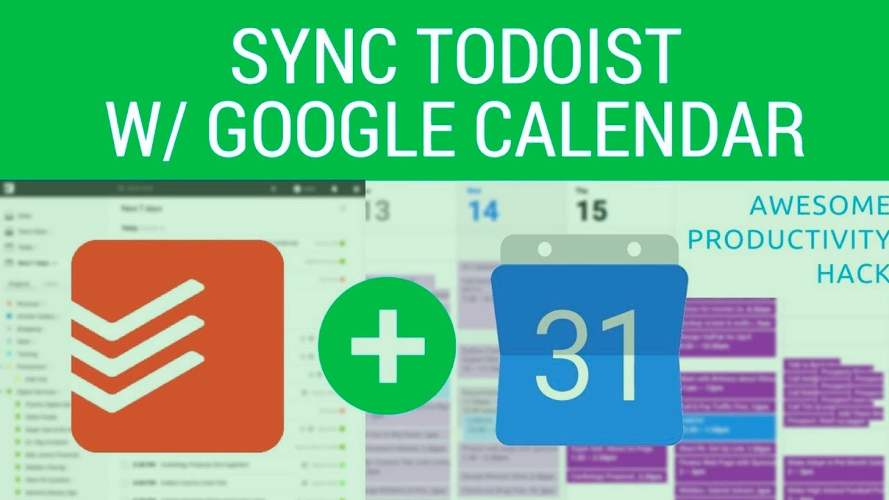 Step By Step Guide to Sync Todoist with Google Calendar