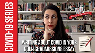 Should You Write About COVID-19 In Your College Admissions Essay?