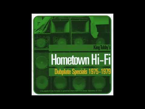 King Tubby's Hometown Hi Fi Dubplate Specials 1975-1979