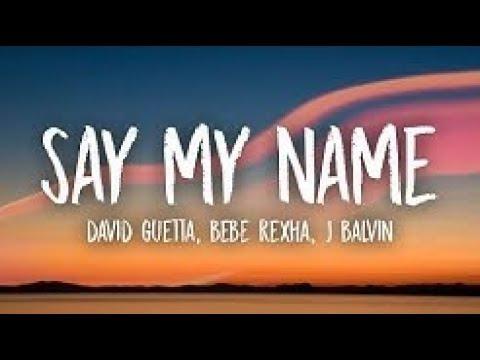 David Guetta - Say My Name  ft Bebe Rexha J Balvin
