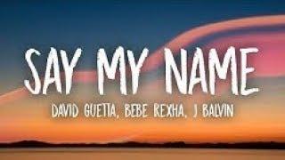 Baixar David Guetta - Say My Name (Lyrics) ft. Bebe Rexha, J Balvin